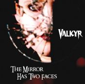 Valkyr - The Mirror Has Two Faces