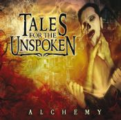 Tales For The Unspoken - Alchemy