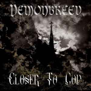 DEMONBREED - 'Closer To God'  Album Released Worldwide